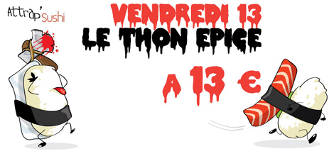 Le thon pic  13 Eur le vendredi 13 chez Attrap'Sushi
